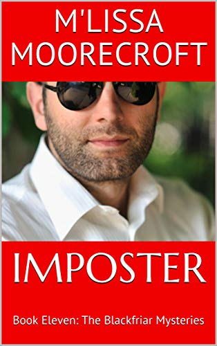 IMPOSTER: Book Eleven: The Blackfriar Mysteries by [MOORECROFT, M'LISSA]