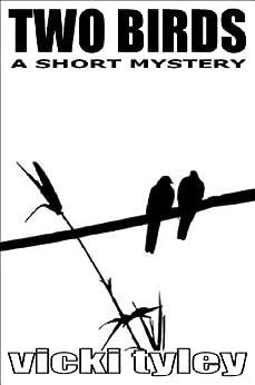Two Birds (A Short Mystery) by [Tyley, Vicki]