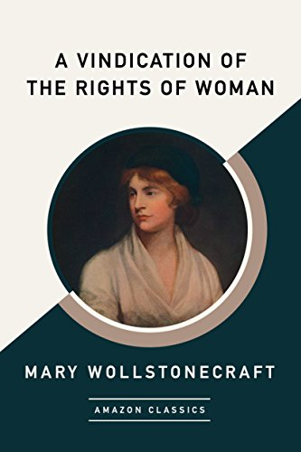 First published in 1792, A Vindication of the Rights of Woman tackles many of the punitive patriarchal attitudes that dominated eighteenth-century society. With warmth and passion, Mary Wollstonecraft urges women to prioritize reason over emotion—...