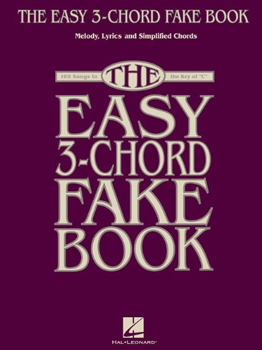 The Easy 3-Chord Fake Book: Melody, Lyrics & Simplified Chords in the Key of C