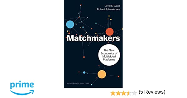 Matchmakers: The New Economics of Multisided Platforms: Amazon.es: David S. Evans, Richard Schmalensee: Libros en idiomas extranjeros