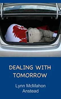 Dealing with Tomorrow (Carly Kitchings Mysteries Book 1) by [Anstead, Lynn McMahon]