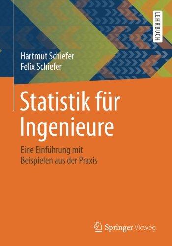 Statistik für Ingenieure: Eine Einführung mit Beispielen aus der Praxis (German Edition) ebook