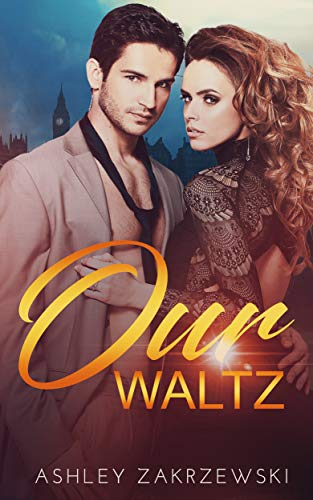 Our Waltz (Dancer's Dream Book 2) by [Zakrzewski, Ashley]