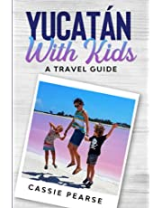 Yucatán With Kids: A Travel Guide