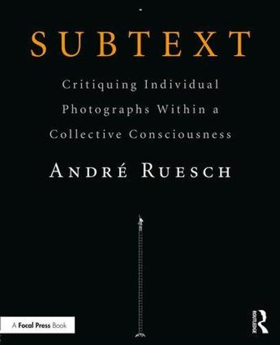 Subtext: Critiquing Individual Photographs within a Collective Consciousness