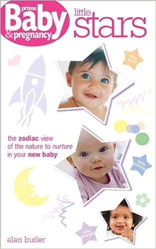 Gratis lydbog download til mp3 Little Stars: The Zodiac View of the Nature to Nurture in Your New Baby (Prima Baby & Pregnancy) by Alan Butler på Dansk