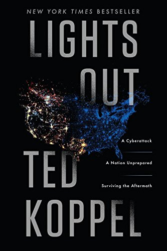 Lights Out: A Cyberattack, A Nation Unprepared, Surviving the Aftermath (Prepper Central compare prices)