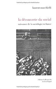La découverte du social par Laurent Mucchielli