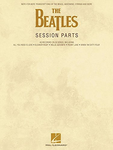 The Beatles Session Parts: Note-for-Note Transcriptions of the Brass, Woodwind, Strings and More