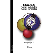 Educacion: Nuevas Realidades, Nuevos Conceptos (Spanish Edition) by Langain R. Oscar J. (2014-04-15) Paperback