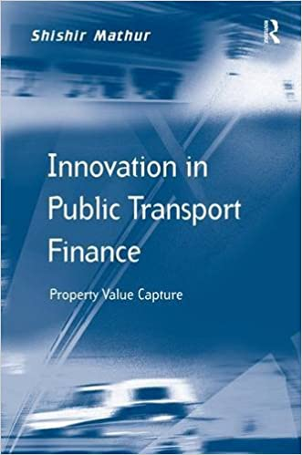 Innovation in Public Transport Finance: Property Value Capture (Transport and Mobility)