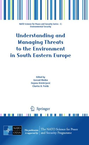 Understanding and Managing Threats to the Environment in South Eastern Europe (NATO Science for Peace and Security Series C: Environmental Security)