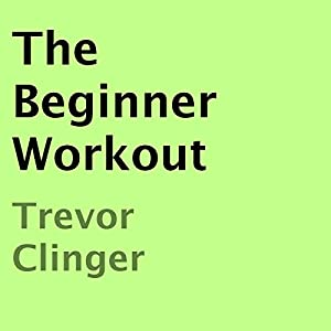 The Beginner Workout Audiobook