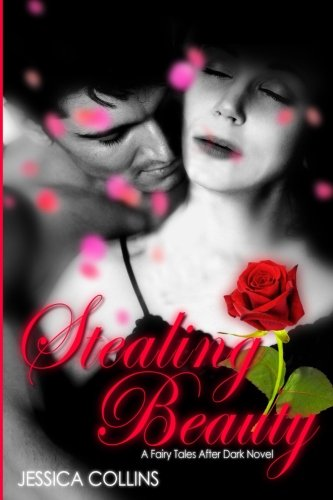 Stealing Beauty (Fairy Tales After Dark) (Volume 1) by CreateSpace Independent Publishing Platform