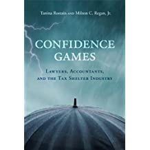 Confidence Games: Lawyers, Accountants, and the Tax Shelter Industry (MIT Press)