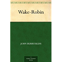 Wake-Robin (免费公版书) (English Edition)
