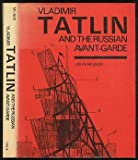 Vladimir Tatlin and the Russian Avant-Garde, Milner, John, 0300027710