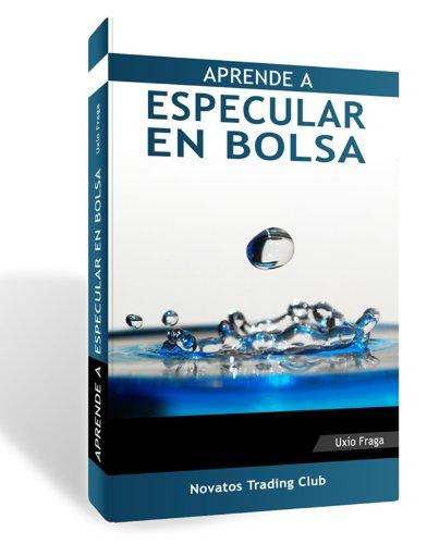 Descargar Libro Aprende A Especular En Bolsa Uxío Fraga