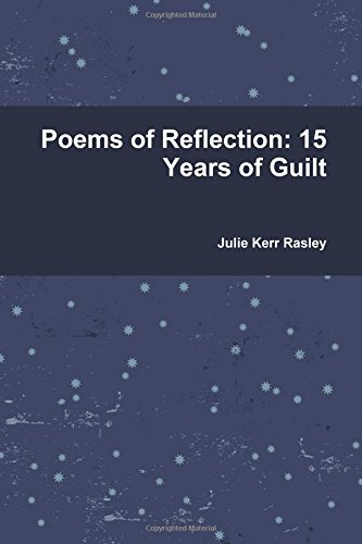 Download Poems of Reflection: 15 Years of Guilt pdf