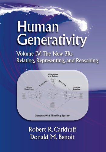 Human Generativity Volume IV:  The New 3R's: Relating, Representing, and Reasoning