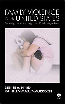 Book Family Violence in the United States: Defining, Understanding, and Combating Abuse by Denise A. Hines (2004-12-15)