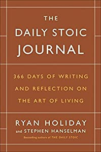 The Daily Stoic Journal: 366 Days of Writing and Reflection on the Art of Living from Portfolio