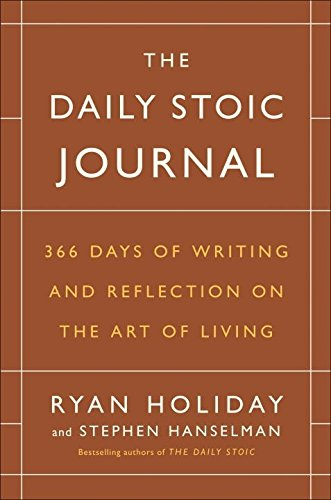 The Daily Stoic Journal: 366 Days of Writing and Reflection on the Art of Living cover