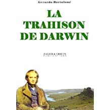 La Trahison de Darwin (French Edition) Dec 5, 2011