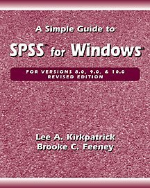 A Simple Guide to SPSS for Windows: Versions 8.0, 9.0, and 10.0
