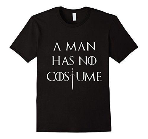 Mens A Man Has No Costume Shirt Medium Black (Clever Easy Halloween Costumes Guys)