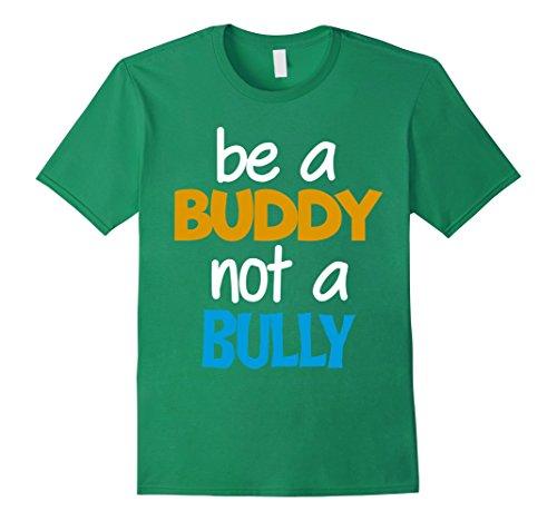 Mens Be A Buddy Not A Bully - Anti Bullying Awareness T-Shirt Medium Kelly (Bullying Awareness Color)