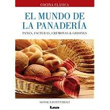 El mundo de la panadería: Panes, facturas, cremonas & grisines (Spanish Edition