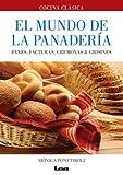 El mundo de la panadería: Panes, facturas, cremonas & grisines (Spanish Edition)