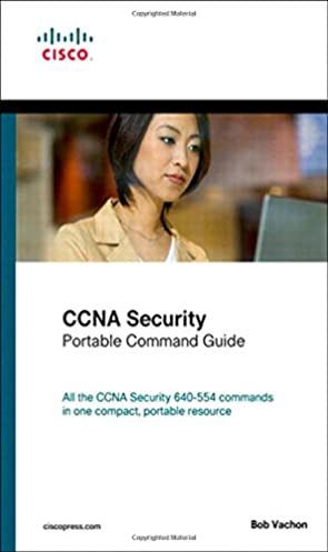 ccna security 640 554 portable command guide 9781587204487 rh amazon com ccna security (640-554) portable command guide ccna security (210-260) portable command guide 2nd edition