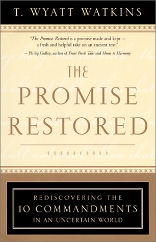 Read Online The Promise Restored: Rediscovering the Ten Commandments in an Uncertain World PDF
