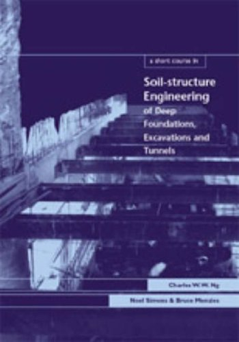A Short Course in Soil-Structure Engineering of Deep Foundations, Excavations and Tunnels