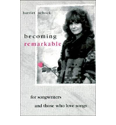[(Becoming Remarkable: For Songwriters and Those Who Love Songs )] [Author: Harriet Schock] [Jan-2000] pdf