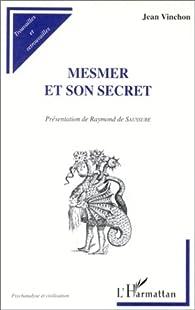 Mesmer et son secret par Jean Vinchon