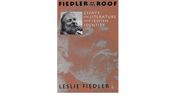 Lovely Amazon.com: Fiedler On The Roof: Essays On Literature And Jewish Identity  (9780879239497): Leslie A. Fiedler: Books