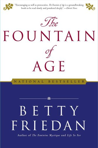 The Fountain Of Age by Betty Friedan