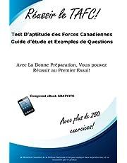 Reussir le TAFC!: Test D'aptitude des Forces Canadiennes Guide d'étude et Exemples de Questions