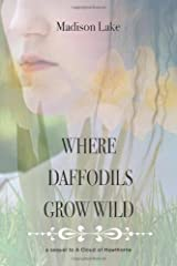 Where Daffodils Grow Wild - A Sequel to a Cloud of Hawthorne by Madison Lake (2013-11-18)