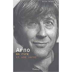 Arno : Un rire et une larme (Biographie)