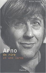 Arno : Un rire et une larme par Gilles Deleux