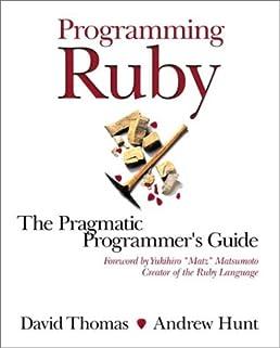 programming ruby a pragmatic programmer s guide david thomas rh amazon com