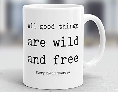 All Good Things Are Wild And Free Mug, Inspirational Quote Mug, Thoreau Quote Mug M76