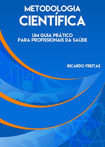 Metodologia Científica: Um guia prático para profissionais da saúde