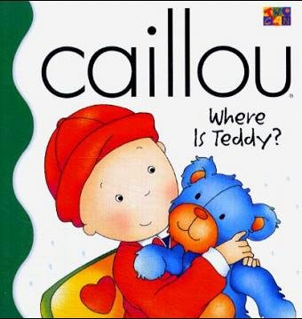 Download Caillou: Where Is Teddy? (Caillou) pdf