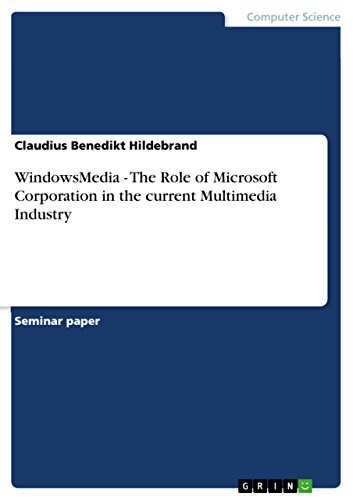 WindowsMedia - The Role of Microsoft Corporation in the current Multimedia Industry (Divx Media Player)
